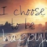 ichoose-to-be-happy